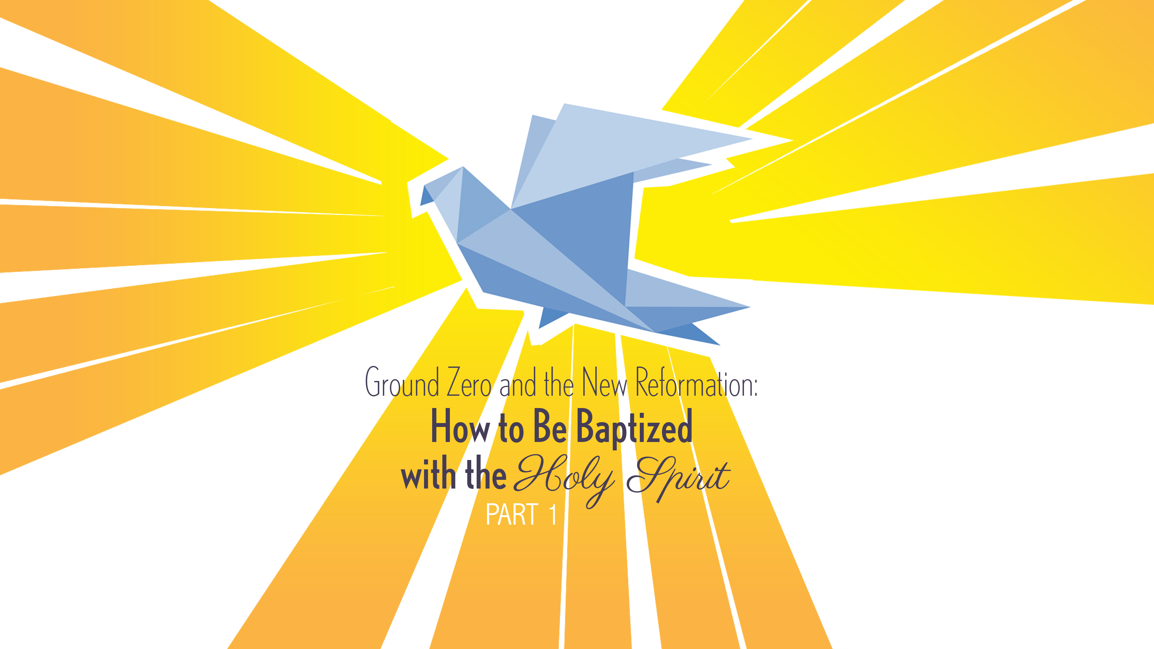 How to Be Baptized with the Holy Spirit - Part 1 | Pioneer Memorial