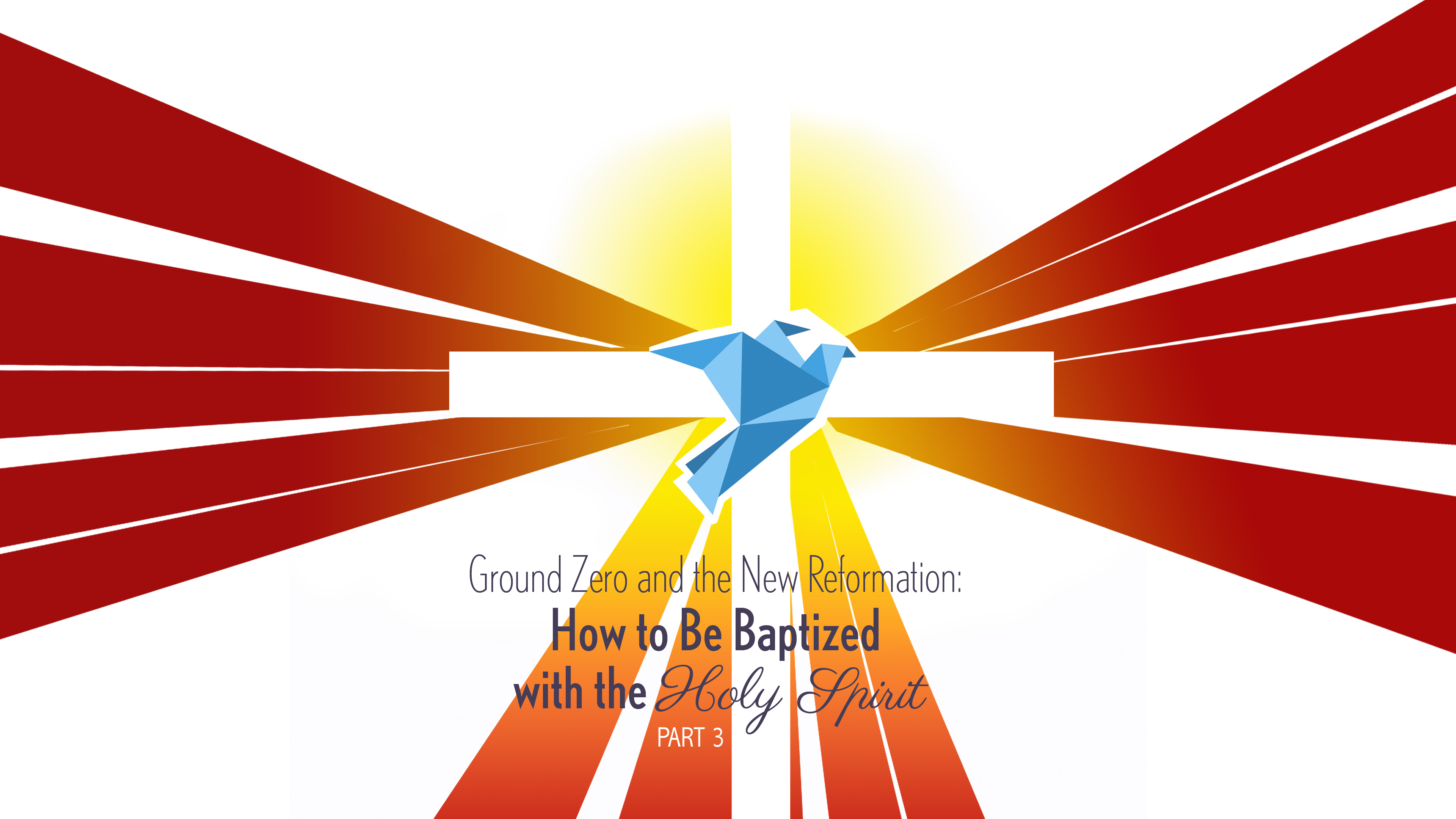 How to Be Baptized with the Holy Spirit - Part 3 | Pioneer Memorial